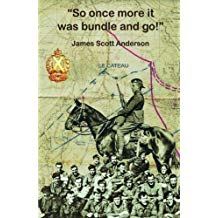 """""""So once more it was bundle and go"""" by James Scott Anderson; published 2018 by Grosvenor House Publishing."""