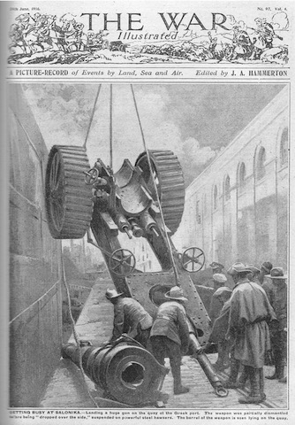 "Illustration from 'The War Illustrated' 24 June 1916. Getting busy at Salonika - landing a huge gun on the quay at the Greek port. The weapon was partially dismantled before being ""dropped over the side"", suspended on powerful steel hawsers. The barrel of the weapon is seen lying on the quay."